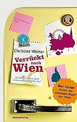 Verrückt nach Wien: Warum ich dieser Stadt hemmungslos verfallen bin!