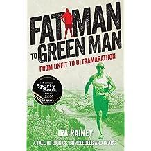 Fat Man To Green Man by Ira Rainey (2014-07-01)