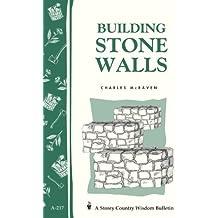 Building Stone Walls: Storey's Country Wisdom Bulletin A-217 (Storey Country Wisdom Bulletin) (English Edition)