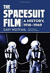 The Spacesuit Film: A History, 1918-1969 by Gary Westfahl [Paperback(2012/3/28)]