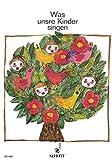 Was unsre Kinder singen: Eine Sammlung der 190 schönsten heimatlichen Kinderlieder mit vollständigen Texten für Haus, Kindergarten und Schule. Klavier (mit Text).