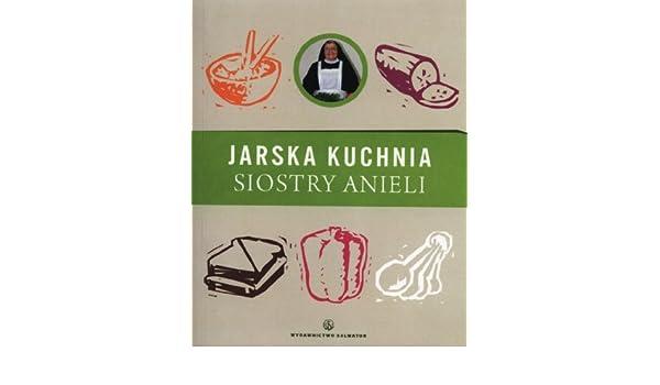 Jarska Kuchnia Siostry Anieli Amazoncouk Aniela Garecka