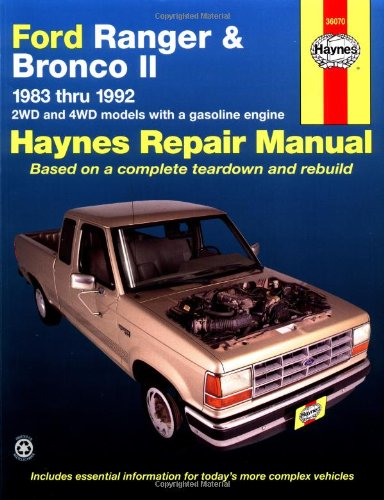 Haynes Ford Ranger and Bronco II, 1983-1992: 1983-1993 2Wd and 4Wd Models With a Gasoline Engine Automotive Repair Manual