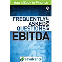 Frequently Asked Questions About EBITDA (Your eBook in Finance 3) (English Edition)