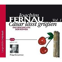 Cäsar lässt grüßen, Vol. 1: Die Geschichte der Römer