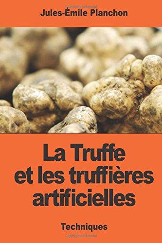 La Truffe et les truffières artificielles