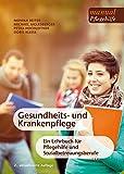 Gesundheits- und Krankenpflege: Ein Lehrbuch für Pflegehilfe und Sozialbetreuungsberufe (manuals Pflegehilfe)