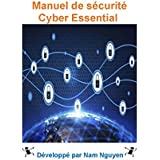 Essential Cyber Security Handbook In French (English Edition)