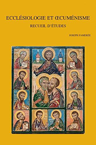 Ecclesiologie Et Oecumenisme: Recueil D'etudes