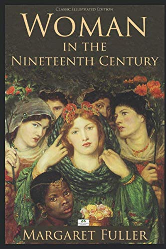 Woman in the Nineteenth Century (Illustrated)