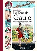 Tour de Gaule raconté par deux enfants de Gerard Coulon