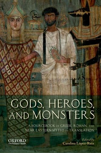 PDF Gods Heroes And Monsters A Sourcebook Of Greek Roman Near Eastern Myths In Translation EPub