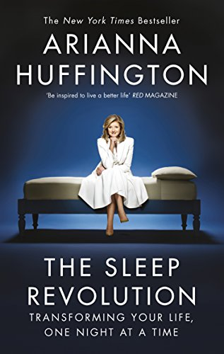 The Sleep Revolution: Transforming Your Life, One Night at a Time (English Edition)