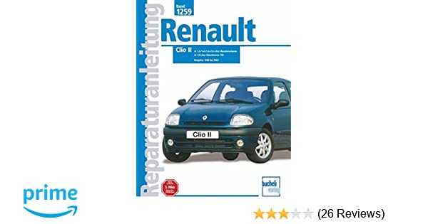 Renault Clio II (Reparaturanleitungen, Band 1259): Amazon.de: Peter ...
