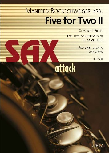 Five For Two (II). Classical Pieces For Two Saxophones Of The Same Pitch / Für zwei gleiche Saxophone (Sax attack)