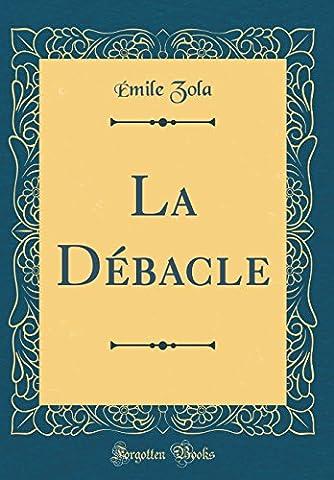 La Debacle (Classic Reprint)