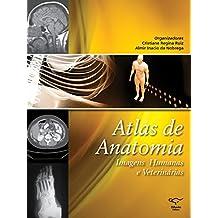 Atlas de anatomia: imagens humanas e veterinárias (Portuguese Edition)