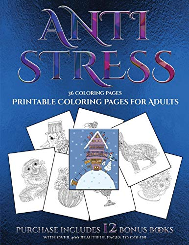 ages for Adults (Anti Stress): This book has 36 coloring sheets that can be used to color in, frame, and/or meditate over: This ... photocopied, printed and downloaded as a PDF ()