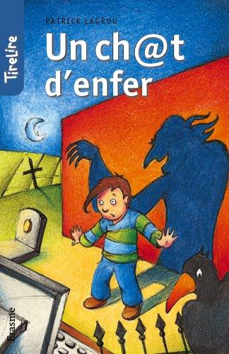 Un ch@t d'enfer: une histoire pour les enfants de 8 à 10 ans (TireLire t. 26)