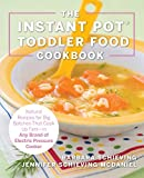Best Food For Your Baby & Toddlers - The Instant Pot Toddler Food Cookbook: Natural Recipes Review