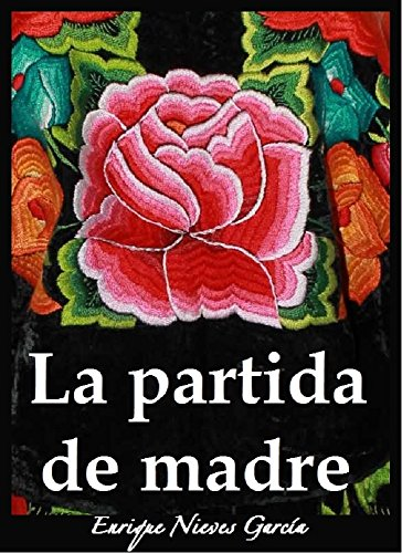 La partida de madre eBook: Enrique Nieves García: Amazon.es ...