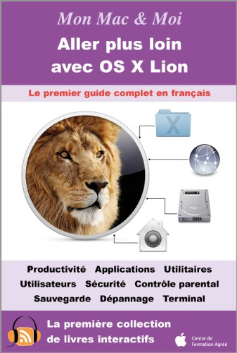 Aller plus loin avec OS X Lion (Mon Mac & Moi t. 55) (French Edition)