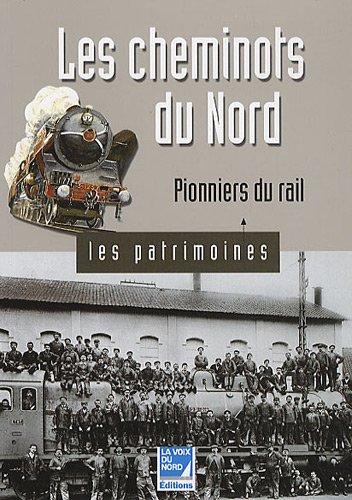 Les cheminots du Nord : Pionniers du rail