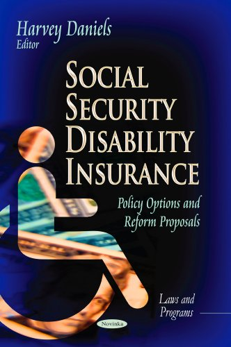Social Security Disability Insurance: Policy Options & Reform Proposals (Laws and Programs)