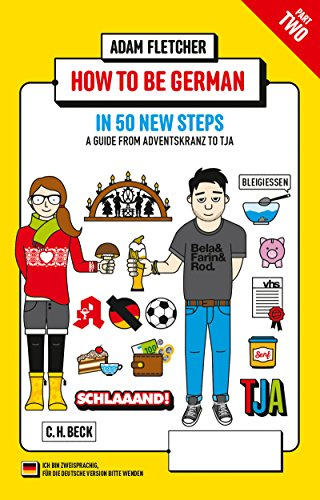 How to be German - Part 2: in 50 new steps: A guide from Adventskranz to Tja (Beck Paperback Book 6246) (English Edition) Adams Kaffee