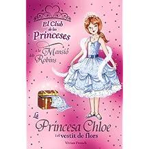 La princesa Chloe i el vestit de flors (Llibres Infantils I Juvenils - Club)