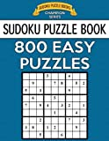 Sudoku Puzzle Book, 800 EASY Puzzles: Single Difficulty Level For No Wasted Puzzles: Volume 24 (Sudoku Puzzle Books Champion Series)