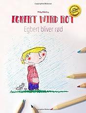 Egbert wird rot/Egbert bliver rød: Kinderbuch/Malbuch Deutsch-Dänisch (bilingual/zweisprachig)