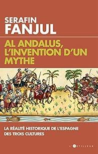 Al Andalus, l'invention d'un mythe par Serafin Fanjul