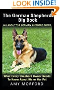 #7: The German Shepherd Big Book: All about the German Shepherd Breed: What Every Shepherd Owner Needs to Know about His or Her Pet
