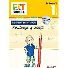 FiT FÜR DIE SCHULE Deutsch. Schreibschrift üben: Schulausgangsschrift 1. Klasse (Grundschule)