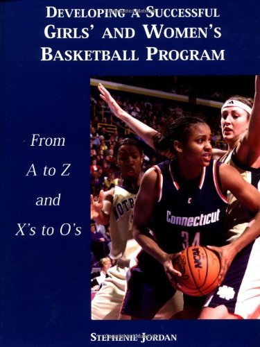 Developing a Successful Girls' and Women's Basketball Program by Stephenie Jordan (2002-11-02) par Stephenie Jordan