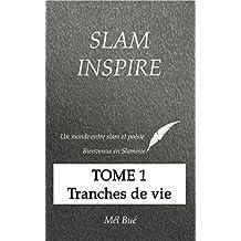 SLAM INSPIRE - TOME 1 - TRANCHES DE VIE