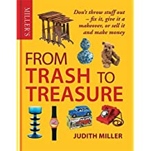 Miller's From Trash to Treasure by Judith Miller (15-Nov-2012) Hardcover