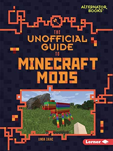 The Unofficial Guide to Minecraft Mods (My Minecraft (Alternator Books ™)) (English Edition)