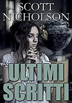 Ultimi Scritti (Italian edition) di [Nicholson, Scott]