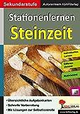 Stationenlernen Steinzeit: Kopiervorlagen zum Einsatz in der Sekundarstufe - Autorenteam Kohl-Verlag