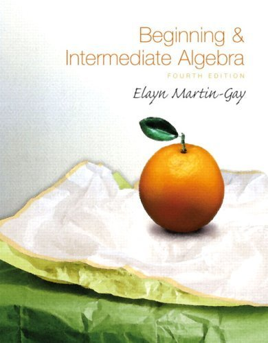 Beginning & Intermediate Algebra, 4th Edition 4th by Martin-Gay, Elayn (2008) Hardcover
