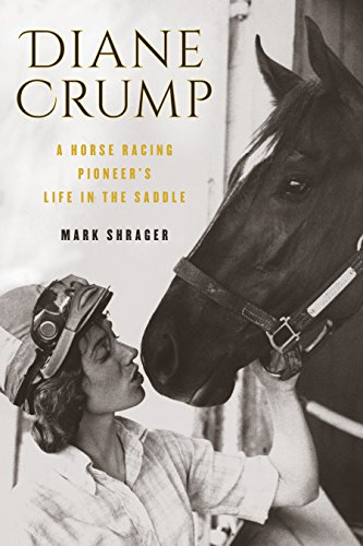 Diane Crump: A Horse-Racing Pioneer's Life in the Saddle por Mark Shrager