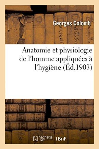 Anatomie et physiologie de l'homme appliquées à l'hygiène