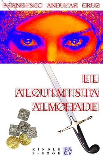 El alquimista Almohade por Francisco Andújar Cruz