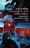 Himmelbett und Höllenangst: Dreizehn Hotels, die Geschichte machten - Erich Follath