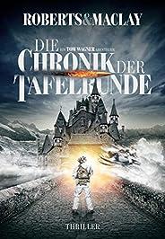Die Chronik der Tafelrunde (Ein Tom Wagner Abenteuer 5)