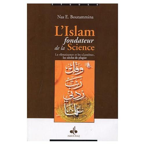 L'Islam fondateur de la Science : La