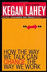 How the Way We Talk Can Change the Way We Work: Seven Languages for Transformation by Robert Kegan (2000-11-15)
