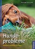 Hundeprobleme: Erkennen, verstehen und lösen (Praxiswissen Hund)